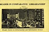 Reader in Comparative Librarianship, , 031324037X