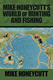 Mike Honeycutts World of Hunting and Fishing