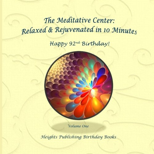 Happy 92nd Birthday! Relaxed & Rejuvenated in 10 Minutes Volume One: Exceptionally beautiful birthday gift, in Novelty & More, brief meditations, ... birthday card, in Office, in All Departments