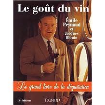 Le goût du vin: grand livre dégustation 3e ed.