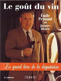 Le Goût du vin : Le Grand Livre de la dégustation par Peynaud