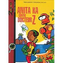 Anita Ka contre docteur Z