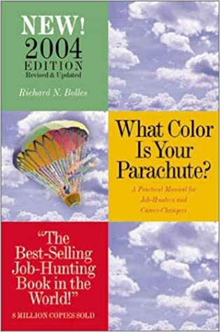 What Color Is Your Parachute?: A Practical Manual for Job-Hunters ...