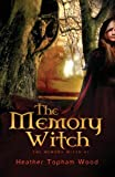 The Memory Witch, Heather Topham Wood, 1939173612