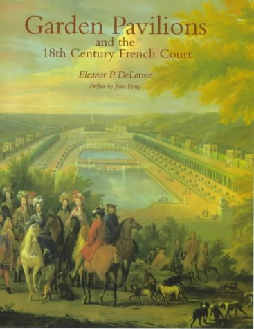 Garden Pavilions and the 18th Century Court - 18th Century French Antiques