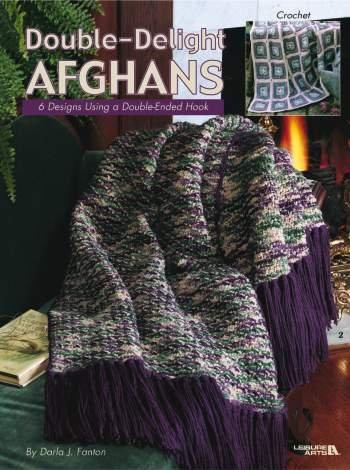 Double-Delight Afghans, 6 crochet designs using double ended hook (Leisure Arts #3275) Darla J. Fanton