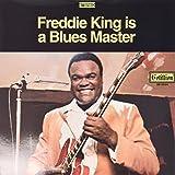 Freddie King Is a Blues Master