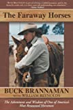 img - for By Buck Brannaman - The Faraway Horses: The Adventures and Wisdom of an American Horse Whisperer (New edition) (1.2.2005) book / textbook / text book