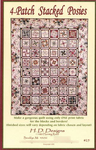 4-Patch Stacked Posies Quilt Pattern No. HDD25, H.D.Designs Entire Quilt Made With Only 1 Print Fabric, for both the Blocks & Border