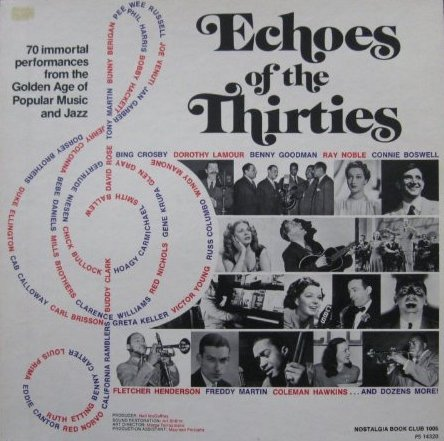 Echoes Of The Thirties: A Compilation Of 70 Immortal Rare Performances From The Golden Age Of Popular Music And Jazz [5 Vinyl LP Box - Bailey Wallace