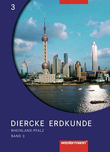 Diercke Erdkunde Ausgabe 2004 für Realschulen und Gymnasien in Rheinland-Pfalz: Schülerband 3