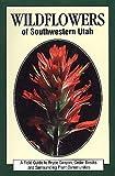 Wildflowers of Southwest Utah, Hayle Buchanan, 1560440740