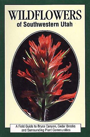 Wildflowers of Southwestern Utah
