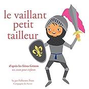 Le vaillant petit tailleur (Les plus beaux contes pour enfants) |  Frères Grimm