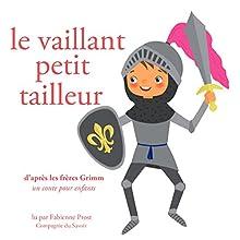 Le vaillant petit tailleur (Les plus beaux contes pour enfants) | Livre audio Auteur(s) :  Frères Grimm Narrateur(s) : Fabienne Prost