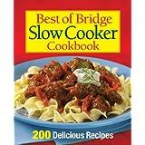 Best of Bridge Slow Cooker Cookbook: 200 Delicious Recipes