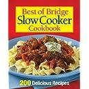 Best of Bridge Slow Cooker Cookbook: 200 Delicious Recipes (The Best of Bridge)