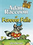 Adam Raccoon at Forever Falls, Glen Keane, 0781430895
