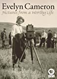 Evelyn Cameron: Pictures from a Worthy Life