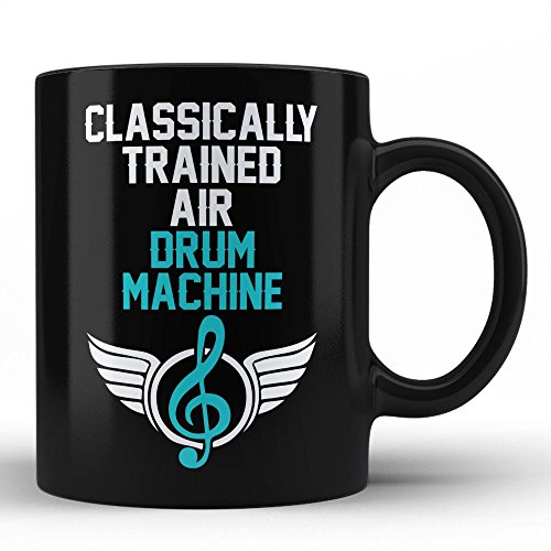 Classically Trained Drum machine Player Best Birthday Anniversary Graduation Gift for Honoring Drum machine Instrument Player White Coffee Mug By HOM