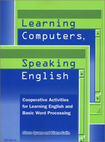Learning Computers, Speaking English: Cooperative Activities for Learning English and Basic Word Processing