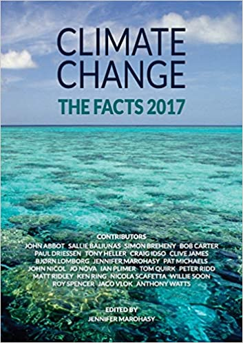 Climate Change The Facts 2017 Jennifer Marohasy 9780909536039