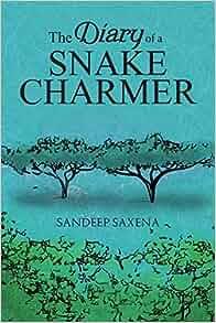 Amazon com: The Diary of a Snake Charmer (9781945400919): Sandeep