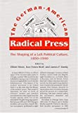 img - for The German-American Radical Press: The Shaping of a Left Political Culture, 1850-1940 book / textbook / text book