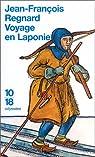 Voyage en Laponie ; précédé de La provençale par Regnard