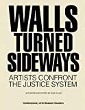 img - for Walls Turned Sideways: Artists Confront the Justice System book / textbook / text book