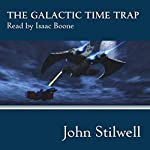The Galactic Time Trap | John Stilwell