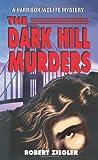 The Dark Hill Murders, Robert J. Ziegler, 0595169546