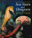 Sea Stars and Dragons, Phyllis J. Perry, 0531202232