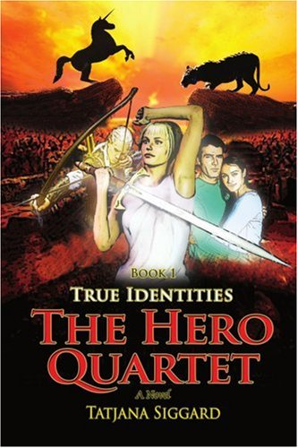The Hero Quartet: Book 1 True Identities ebook