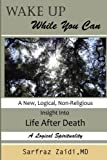 img - for Wake Up While You Can: A New, Logical, Non-religious Insight Into Life After Death book / textbook / text book