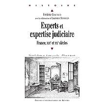 Experts et expertise judiciaire: France, xixe et xxe siècles (Histoire)