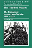 The Huddled Masses: The Immigrant in American Society, 1880-1921 (The American History Series), Alan M. Kraut, 0882959344