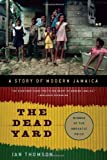 The Dead Yard: A Story of Modern Jamaica
