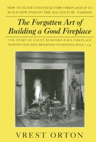The Forgotten Art of Building A Good Fireplace