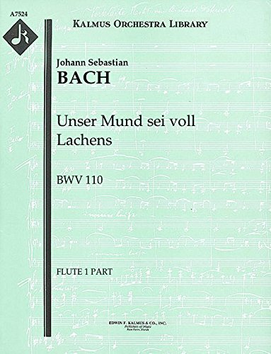 Unser Mund sei voll Lachens, BWV 110: Flute 1 and 2 parts (Qty 2 each) [A7524]