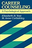 img - for Career Counseling: A Psychological Approach by Elizabeth B. Yost (1997-01-27) book / textbook / text book