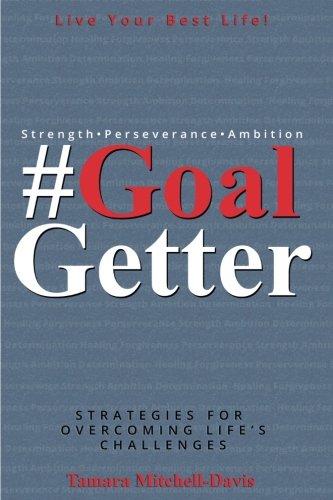 #GoalGetter: Strategies For Overcoming Life's Challenges