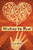 Writing to Heal, Jacqui Malpass, 1481101692