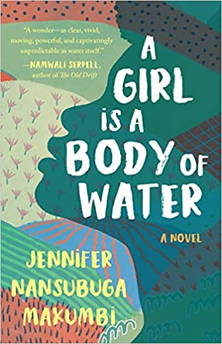 A Girl is A Body of Waterby Jennifer Nansubuga Makumbi