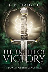 The Truth of Victory: A Powers of Influence Novel