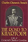 The Road to Khartoum, Charles C. Trench, 0880291524