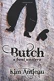 Butch, Kim Antieau, 1468054996