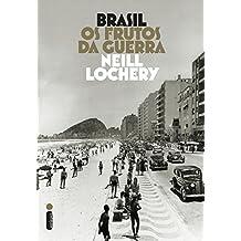 Brasil: os frutos da guerra (Portuguese Edition)