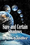 Sure and Certain Shadows