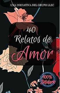 40 Relatos de amor: Libro benéfico: Fundación Sant Joan de Déu